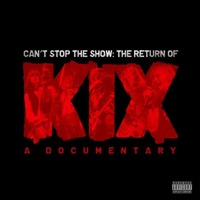 KIX - Can't Stop The Show. The Return Of KIX - A Documentary